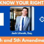 Know Your Rights: 4th and 5th Amendment